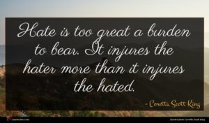 Coretta Scott King quote : Hate is too great ...