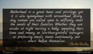 Charles Stanley quote : Motherhood is a great ...