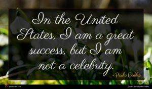 Paulo Coelho quote : In the United States ...