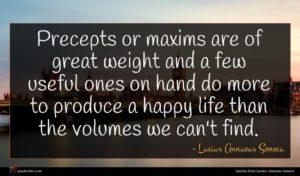 Lucius Annaeus Seneca quote : Precepts or maxims are ...