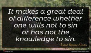 Lucius Annaeus Seneca quote : It makes a great ...
