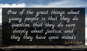 Zack de la Rocha quote : One of the great ...