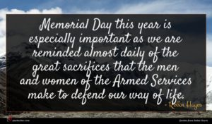 Robin Hayes quote : Memorial Day this year ...