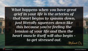 Mehmet Oz quote : What happens when you ...