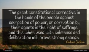 Andrew Jackson quote : The great constitutional corrective ...