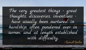 Samuel Smiles quote : The very greatest things ...