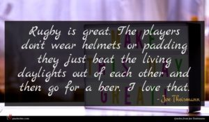 Joe Theismann quote : Rugby is great The ...