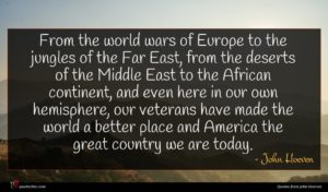 John Hoeven quote : From the world wars ...