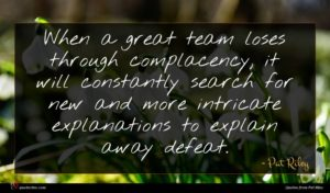Pat Riley quote : When a great team ...
