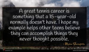 Maria Sharapova quote : A great tennis career ...