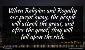 Honore de Balzac quote : When Religion and Royalty ...