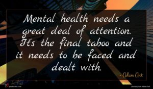 Adam Ant quote : Mental health needs a ...