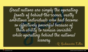 R. Buckminster Fuller quote : Great nations are simply ...