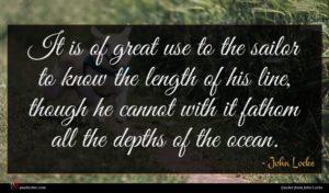 John Locke quote : It is of great ...