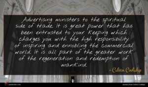 Calvin Coolidge quote : Advertising ministers to the ...