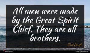 Chief Joseph quote : All men were made ...