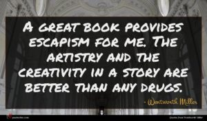 Wentworth Miller quote : A great book provides ...