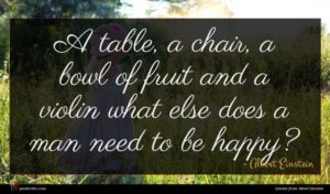 Albert Einstein quote : A table a chair ...