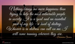 Princess Diana quote : Nothing brings me more ...