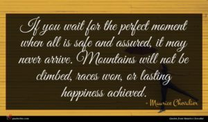 Maurice Chevalier quote : If you wait for ...