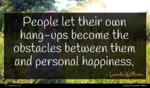 Lucinda Williams quote : People let their own ...