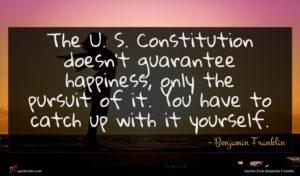 Benjamin Franklin quote : The U S Constitution ...