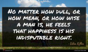 Helen Keller quote : No matter how dull ...