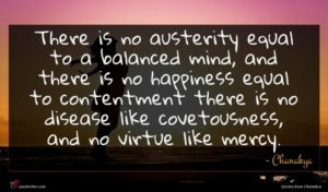 Chanakya quote : There is no austerity ...