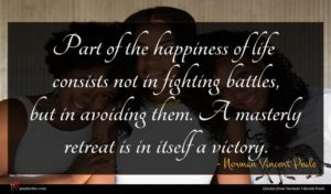 Norman Vincent Peale quote : Part of the happiness ...