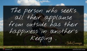 Dale Carnegie quote : The person who seeks ...