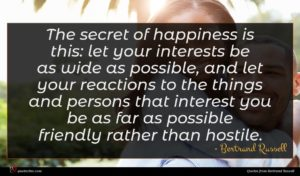 Bertrand Russell quote : The secret of happiness ...