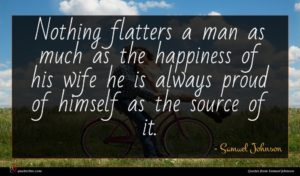 Samuel Johnson quote : Nothing flatters a man ...