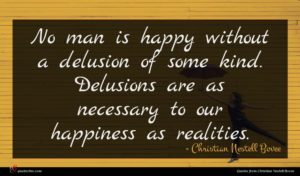 Christian Nestell Bovee quote : No man is happy ...