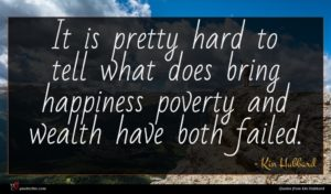 Kin Hubbard quote : It is pretty hard ...