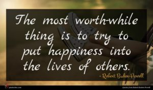 Robert Baden-Powell quote : The most worth-while thing ...