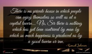 Samuel Johnson quote : There is no private ...