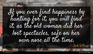 Josh Billings quote : If you ever find ...