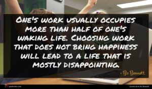 Bo Bennett quote : One's work usually occupies ...
