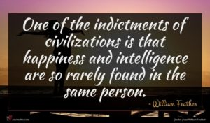 William Feather quote : One of the indictments ...