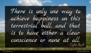 Ogden Nash quote : There is only one ...