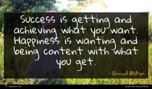 Bernard Meltzer quote : Success is getting and ...