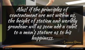 Laurence Sterne quote : Alas if the principles ...