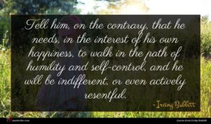 Irving Babbitt quote : Tell him on the ...