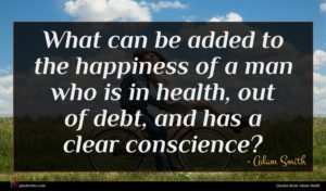 Adam Smith quote : What can be added ...