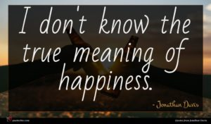 Jonathan Davis quote : I don't know the ...