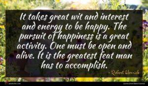 Robert Herrick quote : It takes great wit ...