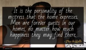 Elsie de Wolfe quote : It is the personality ...