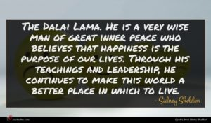 Sidney Sheldon quote : The Dalai Lama He ...