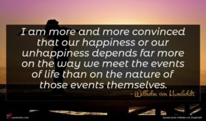 Wilhelm von Humboldt quote : I am more and ...