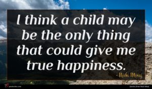 Nicki Minaj quote : I think a child ...